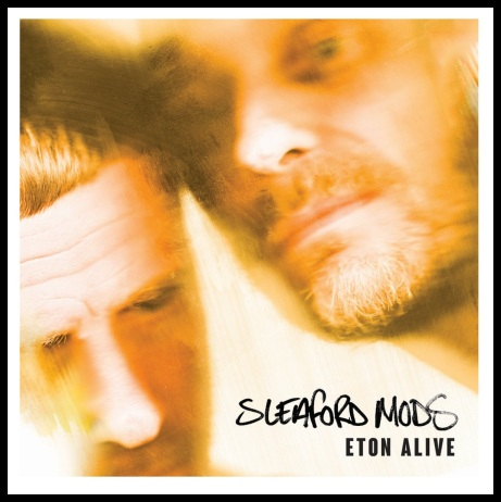 sleaford_mods_Eton_Alive_EE001_COVER_1024x1024